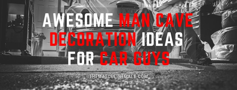 Awesome man cave decoration ideas for car guys