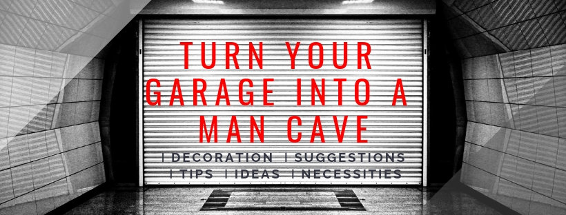 Turn your garage into a man cave
