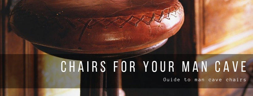 Chairs for your man cave. Buying guide. Bar stools, recliners, home cinema