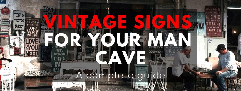 Vintage signs for your man cave. A complete guide. Header
