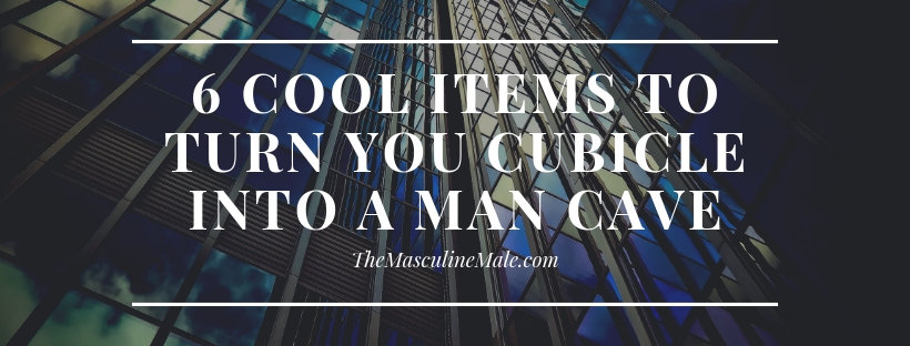 6 cool items to turn you cubicle into a man cave