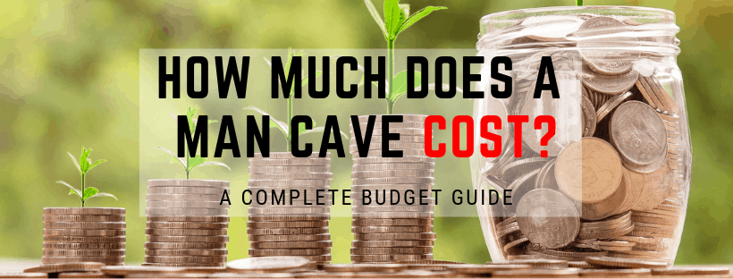 How much does a man cave cost_